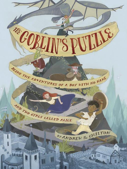 The Goblin's Puzzle The Adventures of a Boy with No Name and Two Girls Called Allice