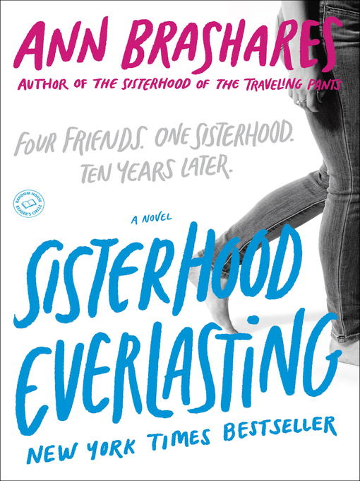 Title details for Sisterhood Everlasting (Sisterhood of the Traveling Pants) by Ann Brashares - Available