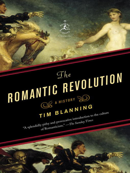 Title details for The Romantic Revolution by Tim Blanning - Available