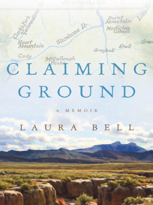Title details for Claiming Ground by Laura Bell - Available