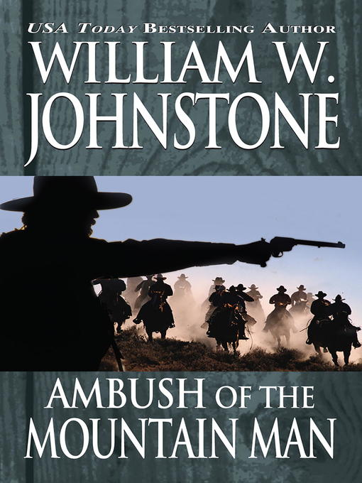 Title details for Ambush of the Mountain Man by William W. Johnstone - Available