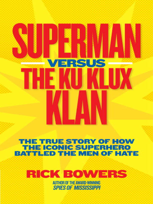 Title details for Superman versus the Ku Klux Klan by Richard Bowers - Available
