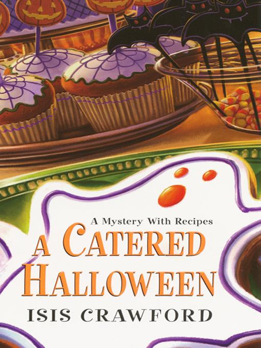 Title details for A Catered Halloween by Isis Crawford - Available