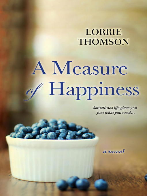 Title details for A Measure of Happiness by Lorrie Thomson - Available
