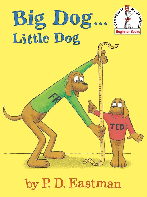 Title details for Big Dog...Little Dog by P.D. Eastman - Wait list