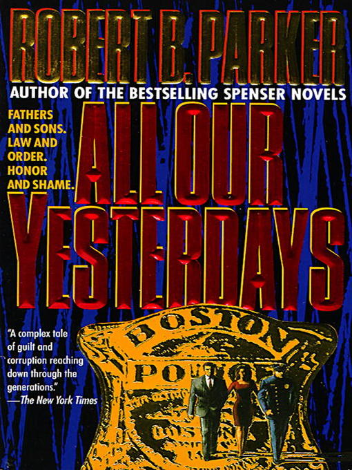Title details for All Our Yesterdays by Robert B. Parker - Available