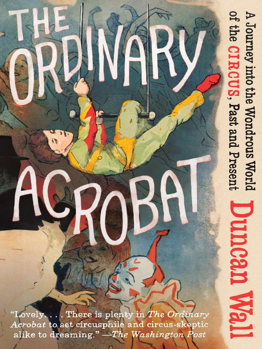 Title details for The Ordinary Acrobat by Duncan Wall - Available