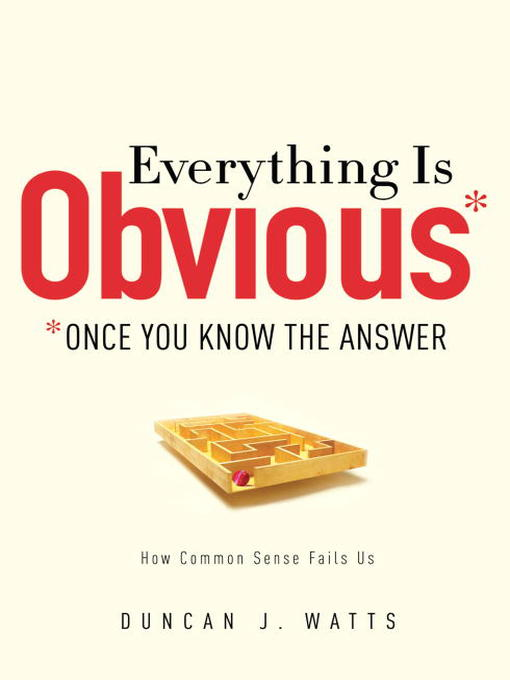 Title details for Everything Is Obvious by Duncan J. Watts - Available