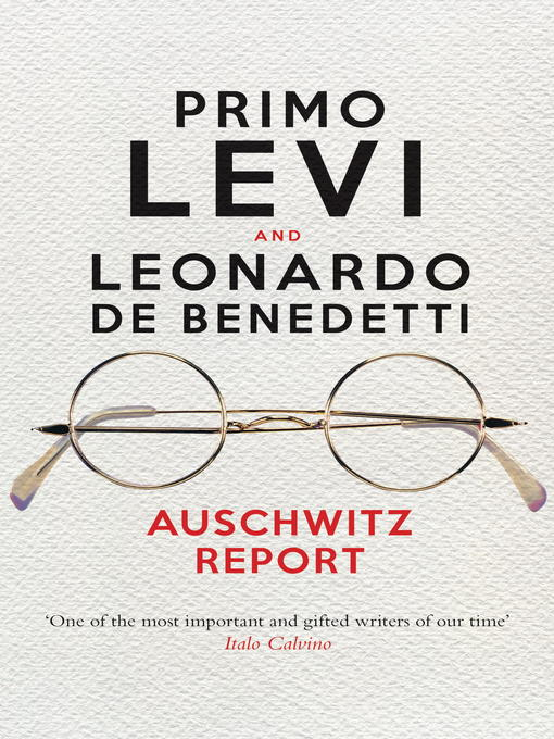 Title details for Auschwitz Report by Primo Levi - Available