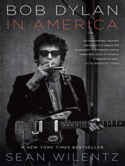 Title details for Bob Dylan In America by Sean Wilentz - Available