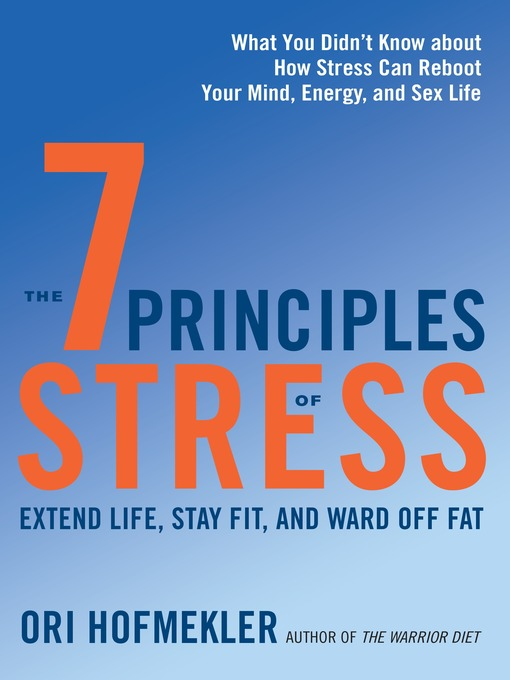 Title details for The 7 Principles of Stress by Ori Hofmekler - Available