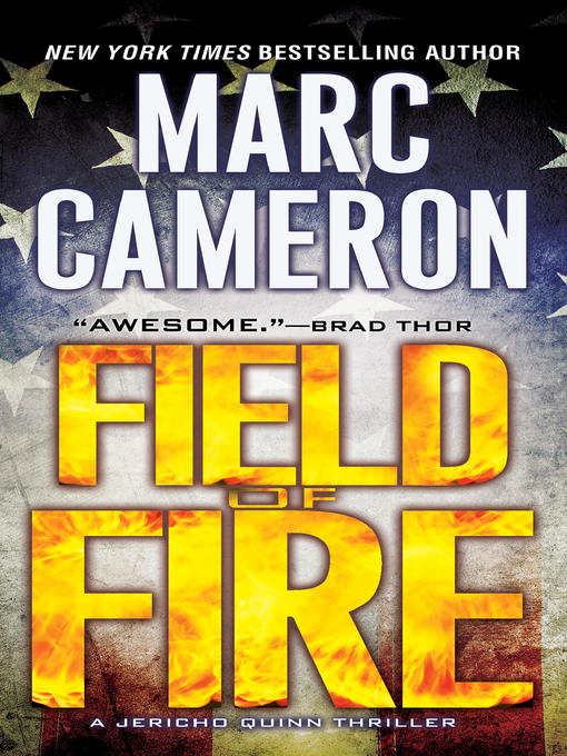 Title details for Field of Fire by Marc Cameron - Available