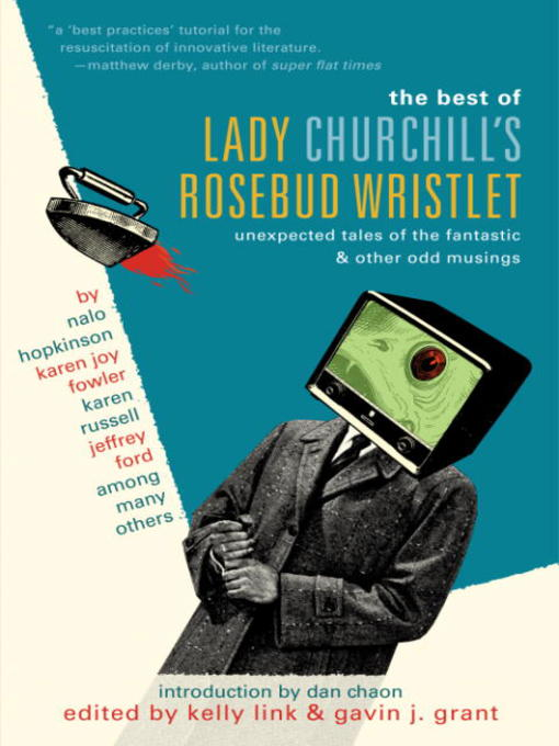 Title details for The Best of Lady Churchill's Rosebud Wristlet by Kelly Link - Wait list
