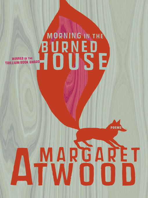 Title details for Morning in the Burned House by Margaret Atwood - Wait list
