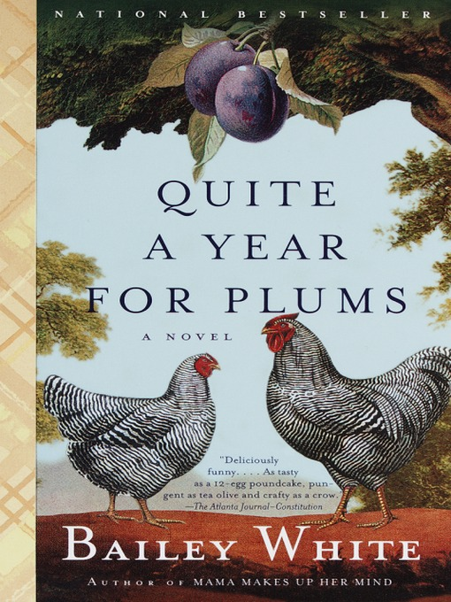 Title details for Quite a Year for Plums by Bailey White - Available