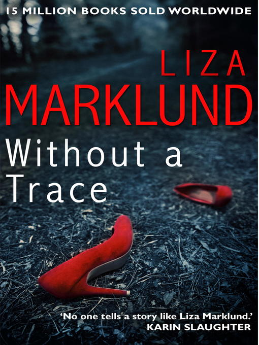 Title details for Without a Trace by Liza Marklund - Available