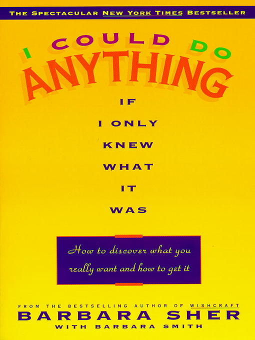 Title details for I Could Do Anything If I Only Knew What It Was by Barbara Sher - Wait list