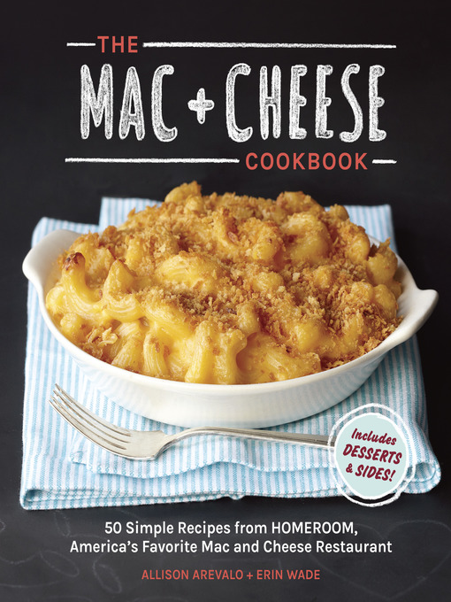 Title details for The Mac + Cheese Cookbook by Allison Arevalo - Available