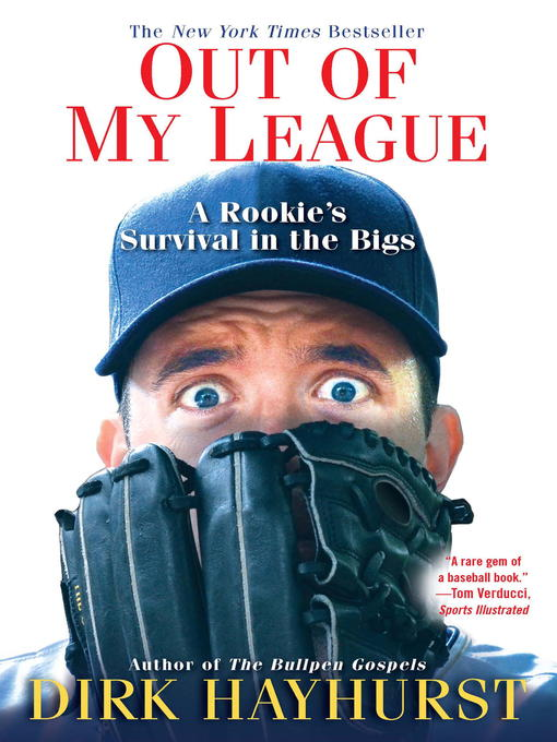 Title details for Out of My League by Dirk Hayhurst - Available