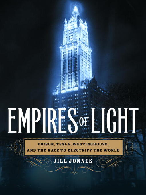 Title details for Empires of Light by Jill Jonnes - Available