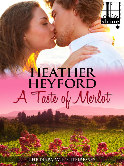 Title details for A Taste of Merlot by Heather Heyford - Available