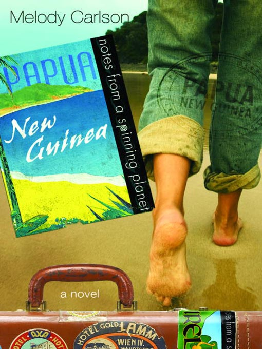 Title details for Notes from a Spinning Planet—Papua New Guinea by Melody Carlson - Wait list