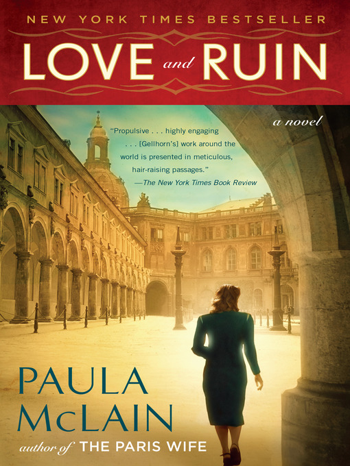 Title details for Love and Ruin by Paula McLain - Wait list