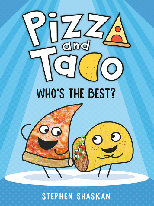 Title details for Pizza and Taco by Stephen Shaskan - Available