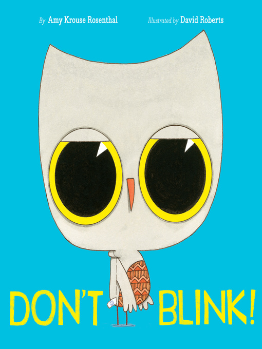 Title details for Don't Blink! by Amy Krouse Rosenthal - Available