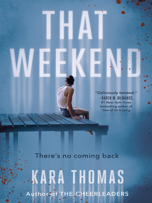 Title details for That Weekend by Kara Thomas - Wait list