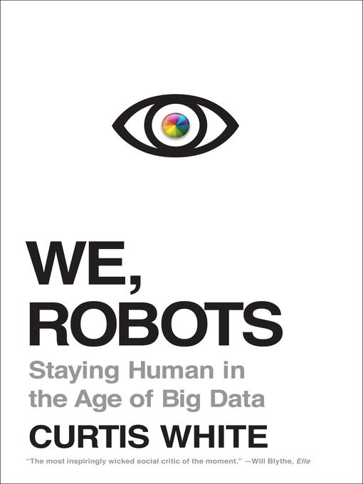We, Robots Staying Human in the Age of Big Data