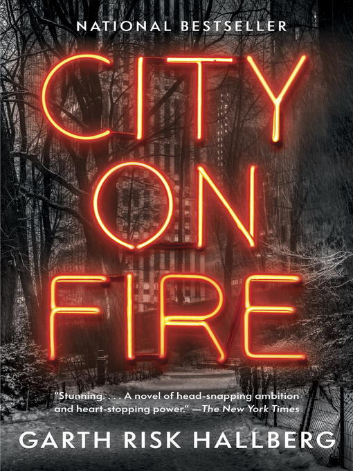 Title details for City on Fire by Garth Risk Hallberg - Available