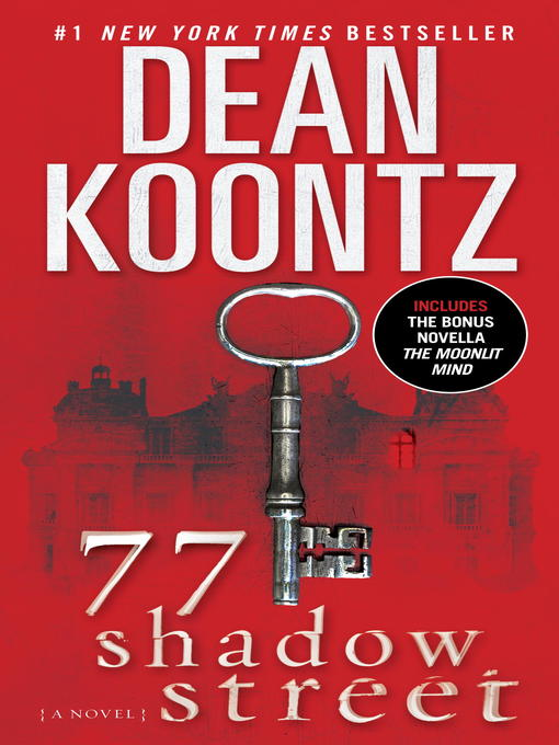 Title details for 77 Shadow Street (with bonus novella the Moonlit Mind) by Dean Koontz - Wait list