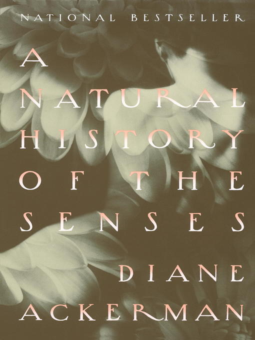 Title details for A Natural History of the Senses by Diane Ackerman - Wait list