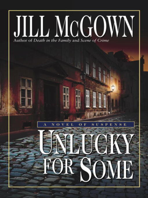 Title details for Unlucky For Some by Jill McGown - Available