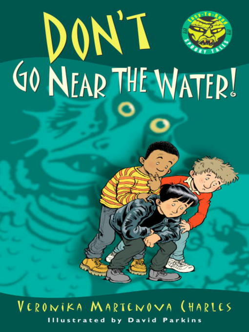 Title details for Don't Go Near the Water! by Veronika Martenova Charles - Available