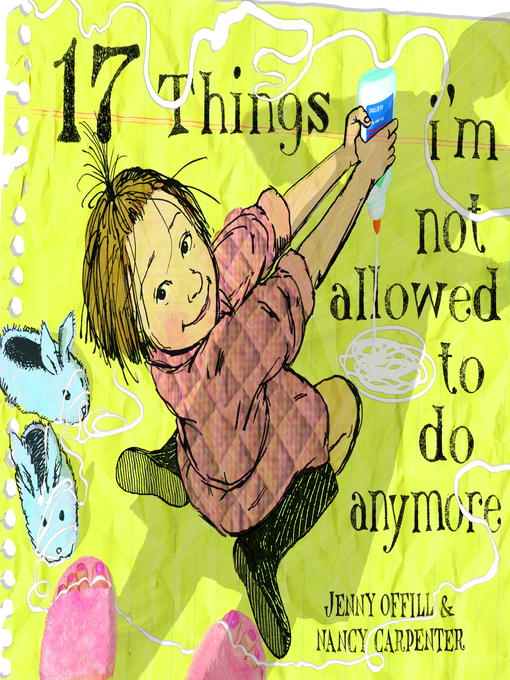 Title details for 17 Things I'm Not Allowed to Do Anymore by Jenny Offill - Available