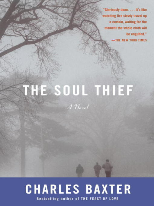 Title details for The Soul Thief by Charles Baxter - Available