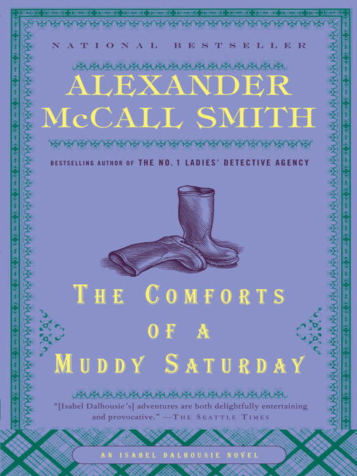 Title details for The Comforts of a Muddy Saturday by Alexander McCall Smith - Available