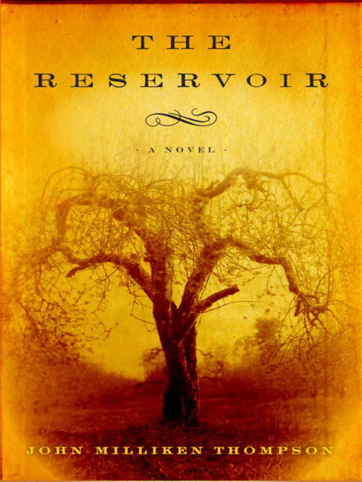 Title details for The Reservoir by John Milliken Thompson - Available