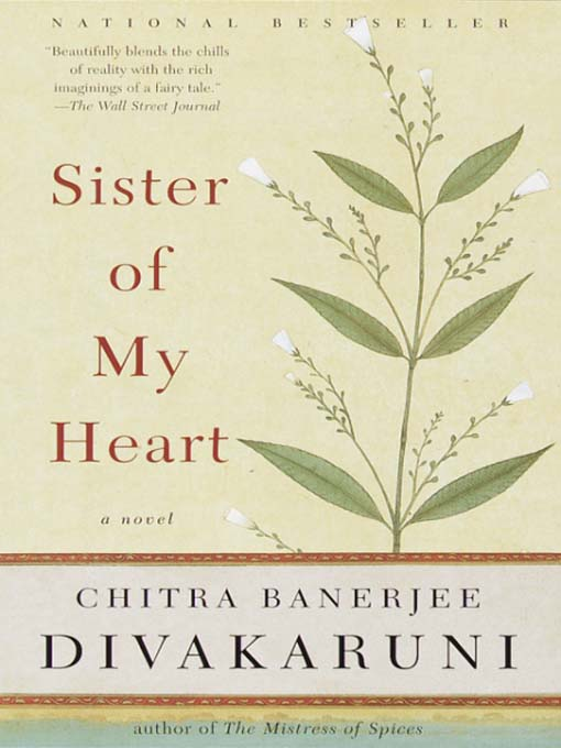 Title details for Sister of My Heart by Chitra Banerjee Divakaruni - Wait list