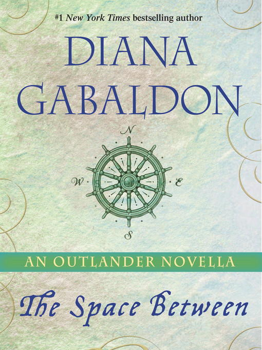 Title details for The Space Between by Diana Gabaldon - Available