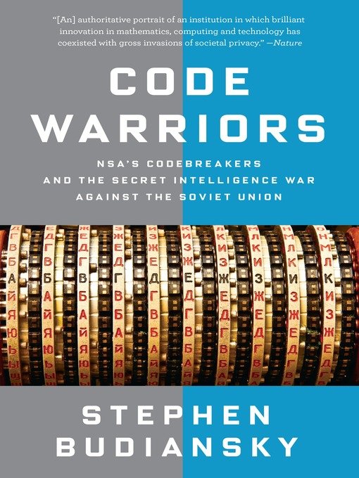 Code Warriors NSA's Codebreakers and the Secret Intelligence War Against the Soviet Union