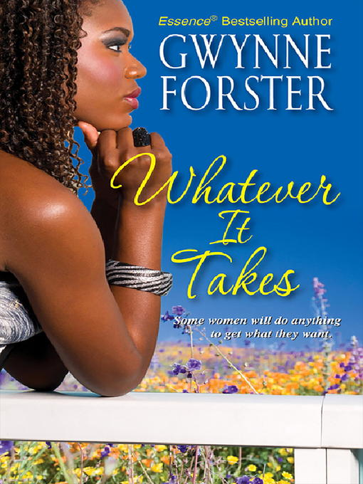 Title details for Whatever It Takes by Gwynne Forster - Available