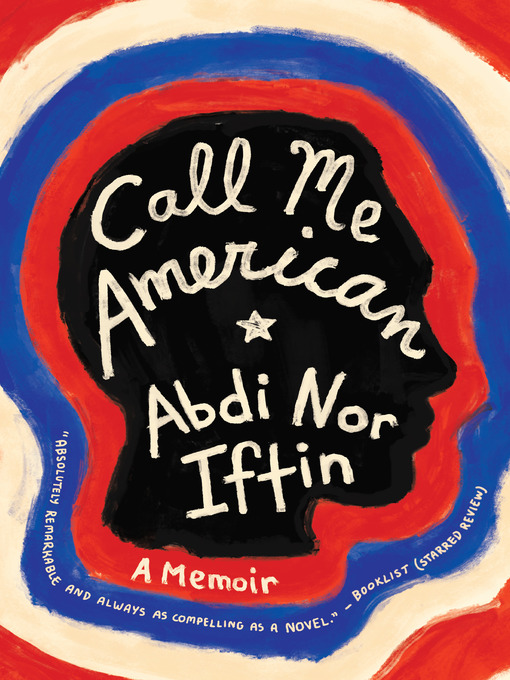 Title details for Call Me American by Abdi Nor Iftin - Available
