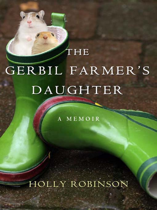 Title details for The Gerbil Farmer's Daughter by Holly Robinson - Available