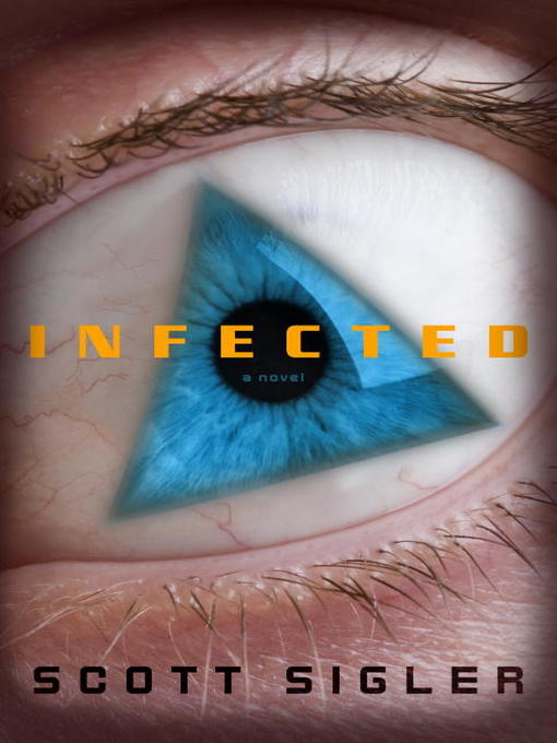 Title details for Infected by Scott Sigler - Available