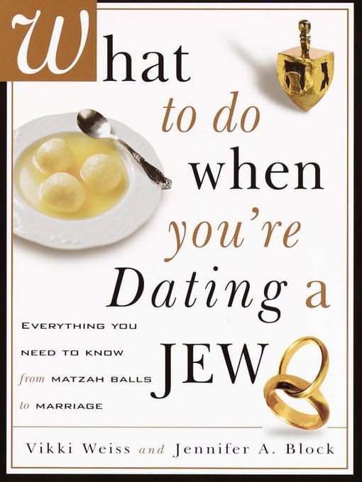what to do when youre dating a jew Do jewish men like black women update cancel you're dating a person if they are jewish they are identical to every other jew and that is the only relevant.