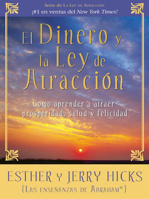 Title details for El Dinero y la Ley de Atracción by Esther Hicks - Available