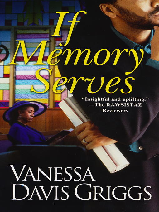 Title details for If Memory Serves by Vanessa Davis Griggs - Available